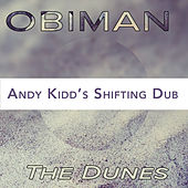 The Dunes (Andy Kidd's Shifting Dub) by Obiman