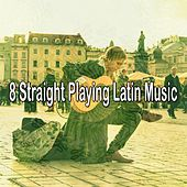 8 Straight Playing Latin Music de Instrumental