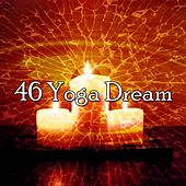 46 Yoga Dream by Relaxing Mindfulness Meditation Relaxation Maestro
