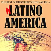 W Latino America (The Best Oldies Music South America) by Various Artists
