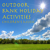 Outdoor Bank Holiday Activities Children's Music by Various Artists