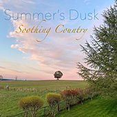 Summer's Dusk Soothing Country de Various Artists