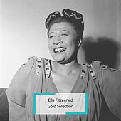 Ella Fitzgerald - Gold Selection by Ella Fitzgerald