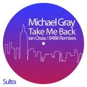 Take Me Back (Ian Ossia / 84Bit Remixes) fra Michael Gray