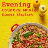 Evening Country Music Dinner Playlist de Various Artists