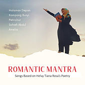 Romantic Mantra (Songs Based On Helvy Tiana Rosa's Poetry) by Various Artists