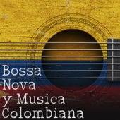 Bossa Nova Y Musica Colombiana von Various Artists