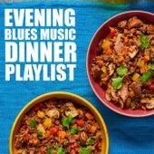 Evening Blues Music Dinner Playlist de Various Artists