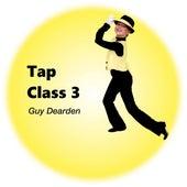 Tap Class 3 von Guy Dearden