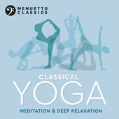 Classical Yoga: Meditation & Deep Relaxation by Various Artists