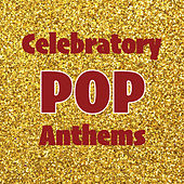 Celebratory Pop Anthems de Various Artists