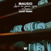 Love In Your Eyes (feat. Bibiane Z) (VAUST Remix) von Mausio