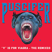 V Is For Viagra, the Vagina Remixes by Puscifer