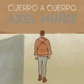 Cuerpo a Cuerpo von Axel Muñiz