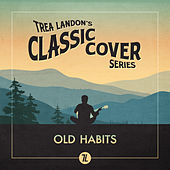 Old Habits (Trea Landon's Classic Cover Series) by Trea Landon