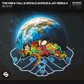 Believe (feat. Jay Nebula) by The Him