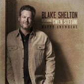 Happy Anywhere (feat. Gwen Stefani) by Blake Shelton