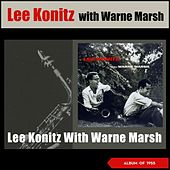 Lee Konitz with Warne Marsh (Album of 1955) de Lee Konitz