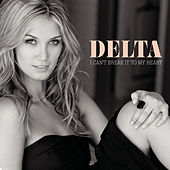 I Can't Break It To My Heart by Delta Goodrem