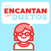 Me Encantan los Duetos by Various Artists