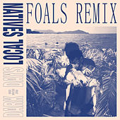 Dark Days (Foals Remix) by Local Natives
