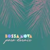 Bossa Nova Para Dormir de Various Artists