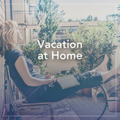 Vacation at Home de Various Artists