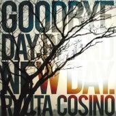 Goodbye Day, Brand New Day. von Ryuta Koshino
