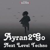 Next Level Techno by Ayran2Go