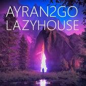 LazyHouse by Ayran2Go