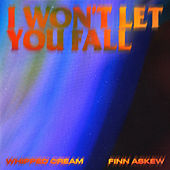 I Won't Let You Fall (feat. Finn Askew) von Whipped Cream