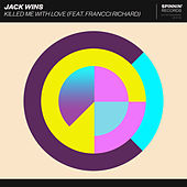 Killed Me With Love (feat. Francci Richard) de Jack Wins