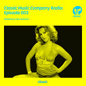 Classic Music Company Radio Episode 003 (hosted by Luke Solomon) by Various Artists