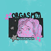 Orgasm Full Of Pain (feat. Deante Hitchcock) von Guapdad 4000
