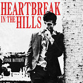 Heartbreak in the Hills by Conor Matthews