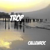 Trop by Callenroc