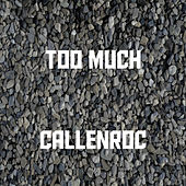 Too Much by Callenroc