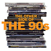 The Other Side Of The 90s by Various Artists