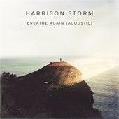 Breathe Again (Acoustic) by Harrison Storm