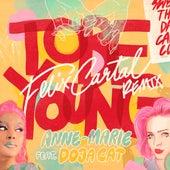 To Be Young (feat. Doja Cat) (Felix Cartal Remix) van Anne-Marie