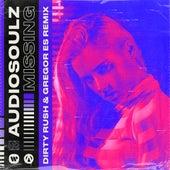 Missing (Dirty Rush & Gregor Es Remix) von Audiosoulz
