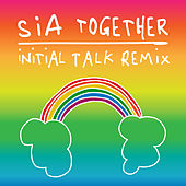 Together (Initial Talk Remix) de Sia