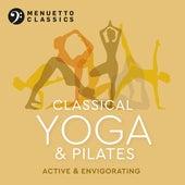 Classical Yoga & Pilates: Active & Envigorating von Various Artists