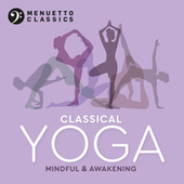 Classical Yoga: Mindful & Awakening by Various Artists