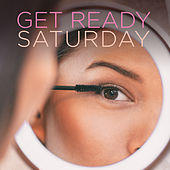 Get Ready Saturday by Various Artists