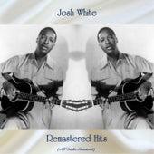Remastered Hits (All Tracks Remastered) von Josh White