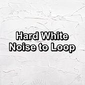 Hard White Noise to Loop by White Noise Meditation (1)
