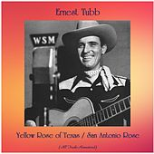 Yellow Rose of Texas / San Antonio Rose (All Tracks Remastered) by Ernest Tubb
