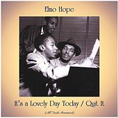 It's a Lovely Day Today / Quit It (All Tracks Remastered) by Elmo Hope