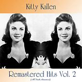 Remastered Hits Vol. 2 (All Tracks Remastered) by Kitty Kallen